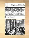 The Young Man's Calling, Samuel Crossman, 1171074522