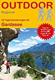 Gardasee: 22 Tageswanderungen am Gardasee (Outdoor Regional)