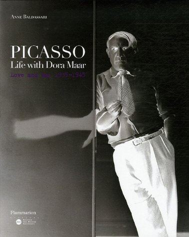 Picasso: Life with Dora Maar: Love and War 1935-1945
