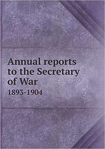 Book Annual reports to the Secretary of War 1893-1904