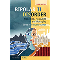 Bipolar II Disorder: Modelling, Measuring and Managing (English Edition)