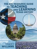 The Big Resource Guide to Teaching and Learning Texas History