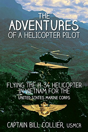 - The Adventures of a Helicopter Pilot: Flying the H-34 Helicopter in Vietnam for the United States Marine Corps