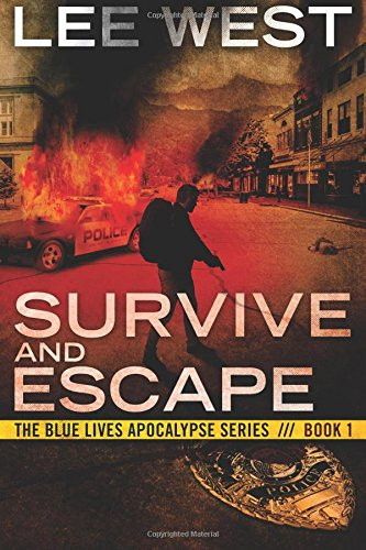 Survive and Escape (The Blue Lives Apocalypse Series) (Volume 1)
