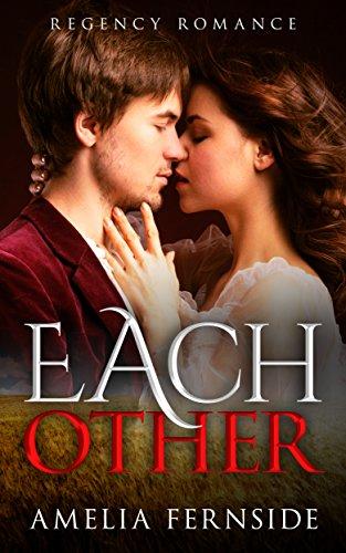 Regency Romance:: Each Other