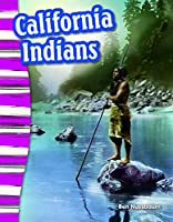 California Indians - Social Studies Book for Kids - Great for School Projects and Book Reports (Primary Source Readers)