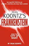 DEAN KOONTZ'S FRANKENSTEIN - Book Two - City of Night