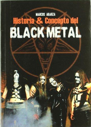 Descargar Libro Historia Y Concepto Del Black Metal Marcos Abarza