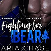 Fighting for Her Bear: Emerald City Shifters, Book 5 | Kit Tunstall, Kit Fawkes