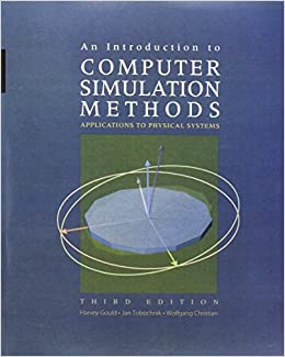 An Introduction to Computer Simulation Methods: Applications to Physical Systems