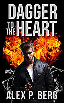 Dagger to the Heart (Daggers & Steele Book 0) by [Berg, Alex P.]