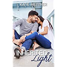Inherited Light: A Small-Town, California Romance Filled with Dogs, Deception, and Finding True Love Despite Our Imperfections (A Dalton Sibling Book 2)