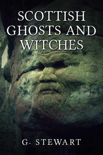 Scottish Ghosts and Witches: Real Ghost Stories and