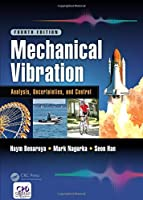 Mechanical Vibration: Analysis, Uncertainties, and Control, Fourth Edition (Mechanical Engineering)