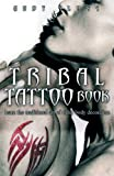 Tribal Tattoos, Andy Sloss, 1847320287