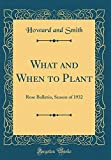 Amazon / Forgotten Books: What and When to Plant Rose Bulletin, Season of 1932 Classic Reprint (Howard and Smith)