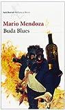 Buda Blues, Mario Mendoza, 8432212814