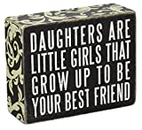 Primitives by Kathy Box Sign, 4 by 5-Inch, Daughters are