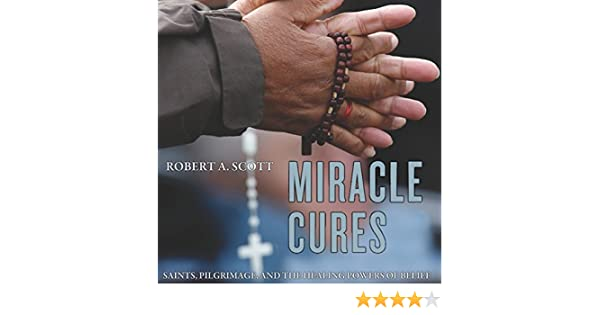 miracle cures scott robert a