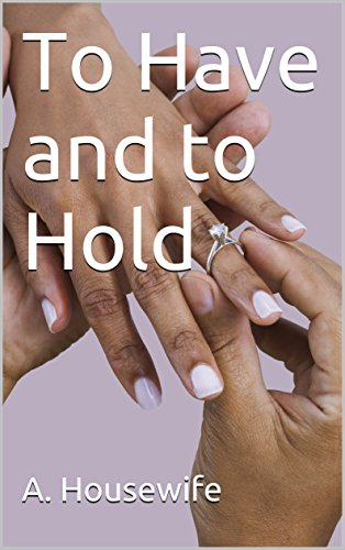 To Have and to Hold - Over Housewives 40