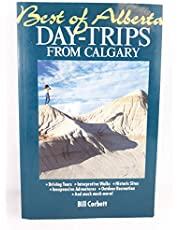 Best of Alberta: Day-Trips from Calgary