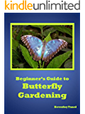 Beginner's Guide to Butterfly Gardening: How to Attract Butterflies to Your Garden