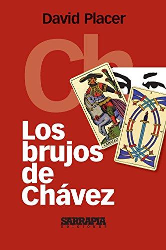 Descargar Libro Los Brujos De Chávez David Placer