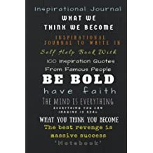 Inspirational Journal: Inspirational Journal to Write In: Self Help Book with 100 Inspiration Quotes From Famous People (Notebook)