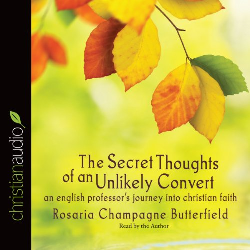 The Secret Thoughts of an Unlikely Convert: An English Professor's Journey into Christian Faith Audiobook [Free Download by Trial] thumbnail