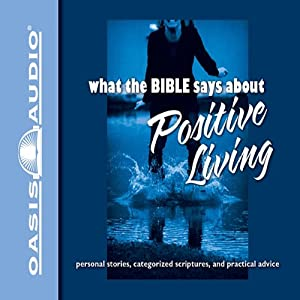 What the Bible Says About Positive Living Audiobook