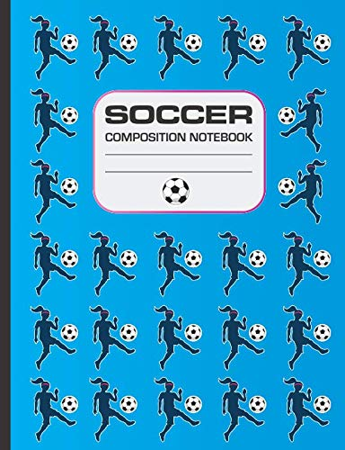 Soccer Composition Notebook: 120 page notebook for writing, wide ruled. Glossy softcover, perfect bound. Girls soccer themed. ()