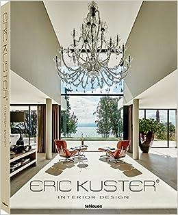 Interior Design: Amazon.de: Eric Kuster: Fremdsprachige Bücher
