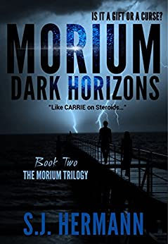 Morium: Dark Horizons (Book Two in the MORIUM Young Adult Trilogy) (Morium Trilogy 2) by [Hermann, S.J.]