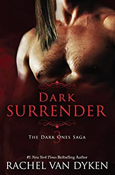 Dark Surrender (The Dark Ones Saga Book 3) by [Van Dyken, Rachel]