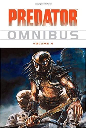 Predator Omnibus Volume 4: v. 4 by Others, Anderson, Kevin J., Rennie, Gordon, Vance, James (2008)