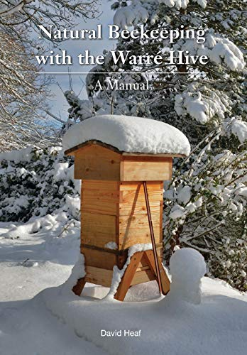 (Natural Beekeeping with the Warre Hive)