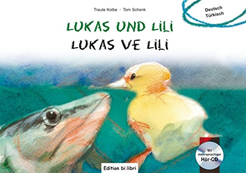 Lukas und Lili: Kinderbuch Deutsch-Türkisch mit Audio-CD (Lukas und Lilli)
