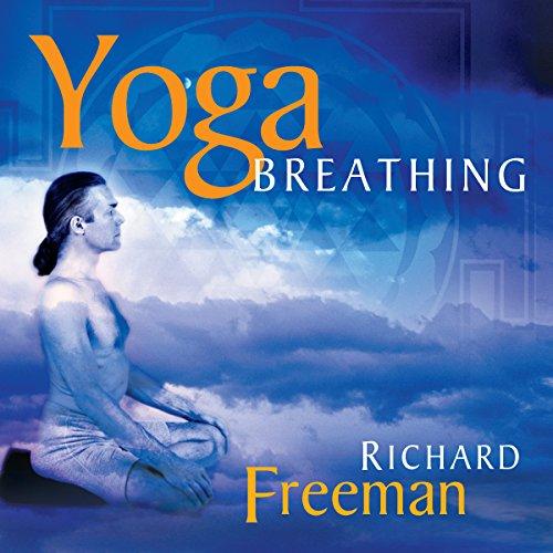 Yoga Breathing: Guided Instructions on the Art of Pranayama