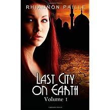 Last City on Earth (Volume 1)