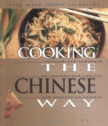 Cooking the Chinese Way: Revised and Expanded to Include New Low-Fat and Vegetarian Recipes (Easy Menu Ethnic Cookbooks)