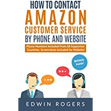 How to contact Amazon customer service by phone and website -: Phone Numbers Included From All Supported Countries, Screenshots Included for Website!