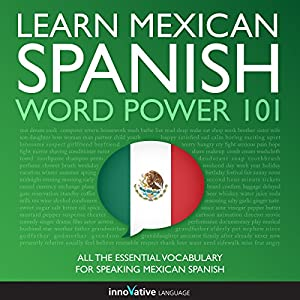 Learn Mexican Spanish - Word Power 101 Audiobook