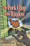 The Pork Chop in the Window
