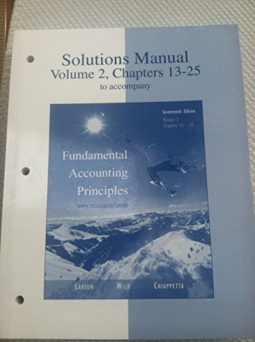 Solutions Manual Volume 2 Chapters 13-25 to Accompany Fundamental Accounting Principles