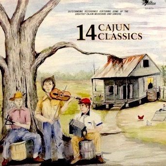 14 Cajun Classics: Songs: Grand mamou, Under the green oak tree, Madeleine & More