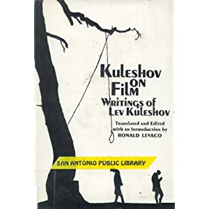 Kuleshov on Film: Writings by Lev Kuleshov Lev Vladimirovich Kuleshov, Ronald Levaco