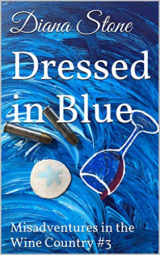 Action Wine - Dressed in Blue: An Action-Packed Mystery: Misadventures in the Wine Country #3