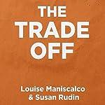 The Trade Off | Louise Maniscalco,Susan Rudin