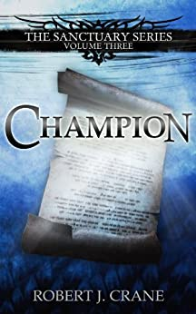 Champion (The Sanctuary Series Book 3) by [Crane, Robert J.]