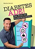 Diabetes Ade: Das Ende der Zuckerkrankheit!